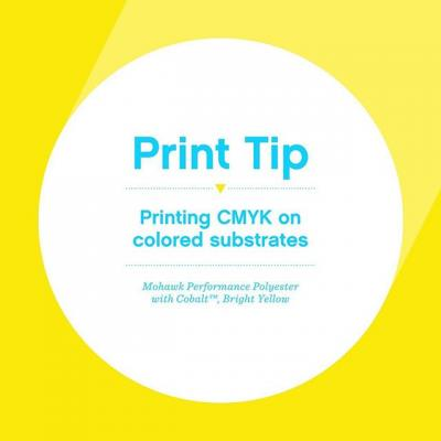 When a project calls for print that needs to hold up under tough conditions, consider Mohawk Synthetics. Here's an example of our new Performance Polyester with Cobalt Bright Yellow printed with CMYK and white ink.  Print Tip: When printing a CMYK image on color, use a white underbase first.  #PrintTip #Printing #SyntheticMaterial #Polyester #DigitalMaterial #Digital #DigitalSubstrates #Color